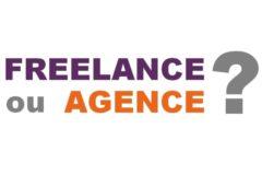 Freelance ou agence : que choisir ?