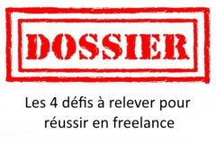 Dossier : Les 4 défis à relever pour réussir en freelance